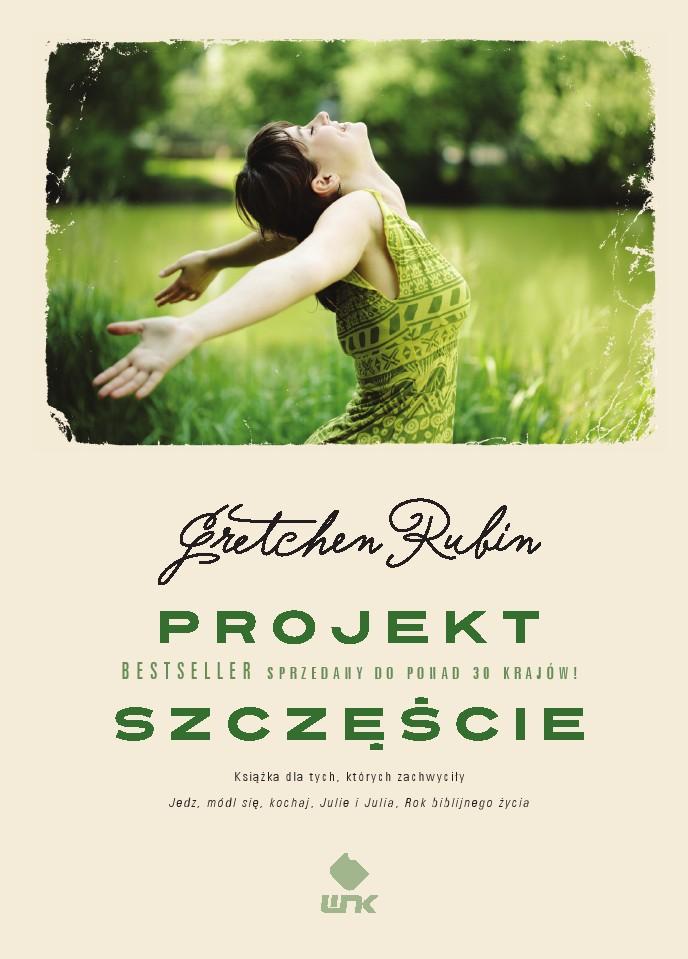Projekt Szczęście Gretchen Rubin